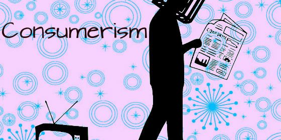 What You Need To Know About Consumerism